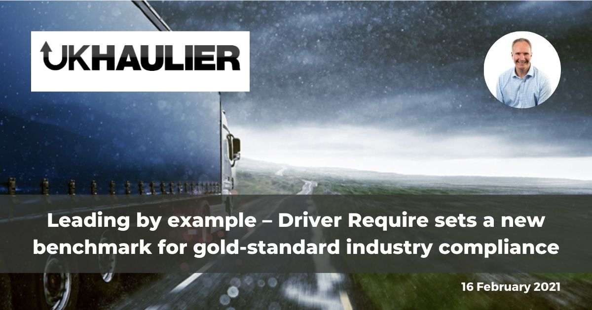 UK Haulier article on Driver Require